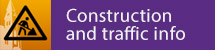 Construction and traffic info