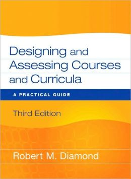 Designing and Assessing Courses and Curricula 3