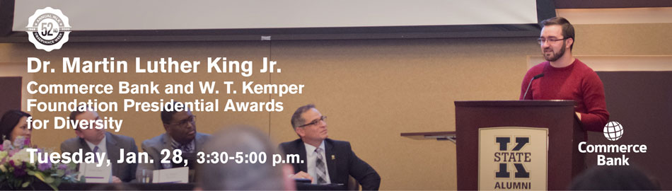 Dr. Martin Luther King Jr. Commerce Bank and W.T. Kemper Foundation Presidential Awards for Diversity Tuesday, Jan. 28