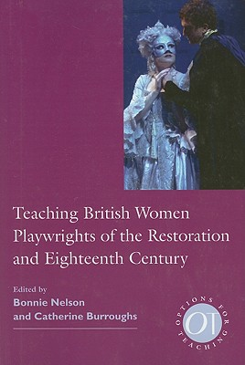 Nelson, Teaching British Women Playwrights of the Restoration and Eighteenth Century