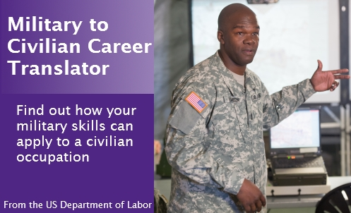 Military to Civilian Career Translator from the Department of Labor