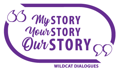 My story, your story, our story. Wildcat Dialogues.