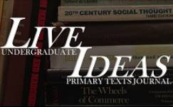 Live Ideas, Undergraduate Primary Texts Journal