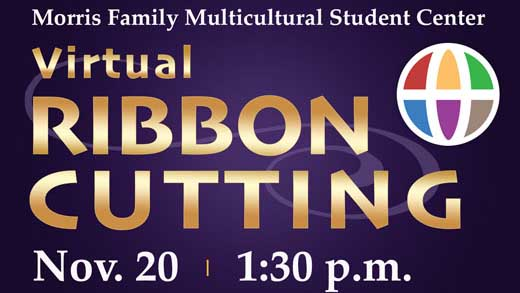 Morris Family Multicultural Student Center Virtual Ribbon Cutting