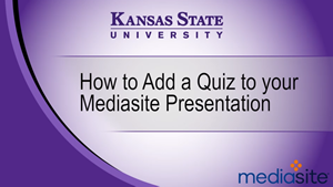 How to Add Quizzes to a Mediasite Presentation