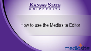 How to Use the Mediasite Editor