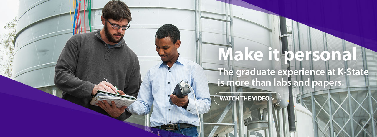 Make it personal:  The graduate experience at K-State is more than labs and papers.