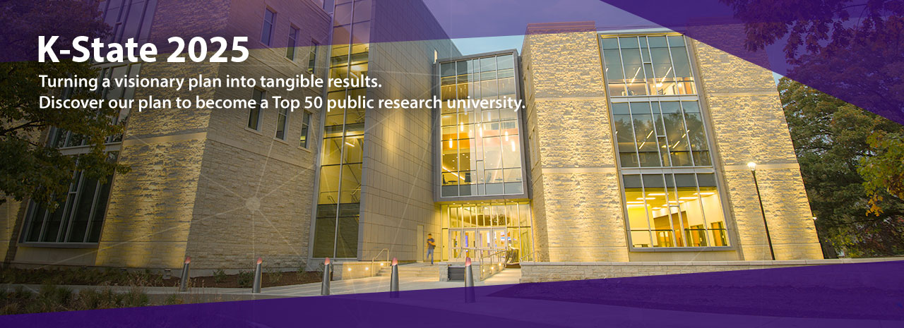 K-State 2025:  Turning a visionary plan into tangible results